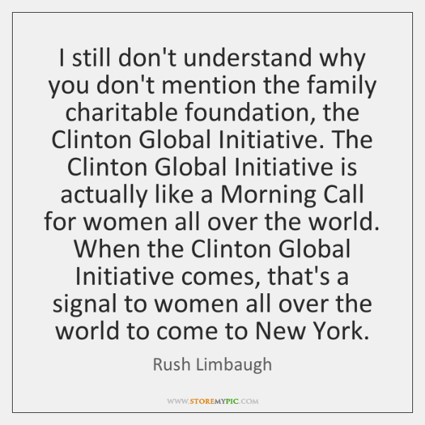 I still don't understand why you don't mention the family charitable foundation, ...