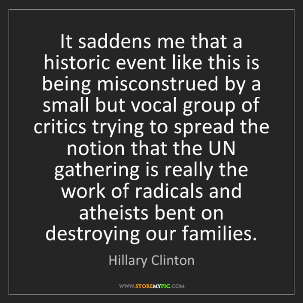 Hillary Clinton: It saddens me that a historic event like this is being...