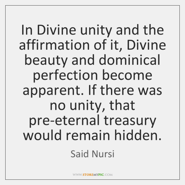 In Divine unity and the affirmation of it, Divine beauty and dominical ...