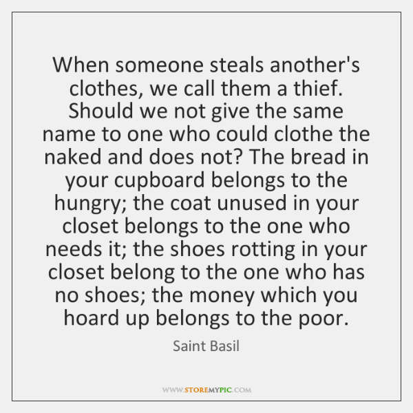 When someone steals another's clothes, we call them a thief. Should we ...