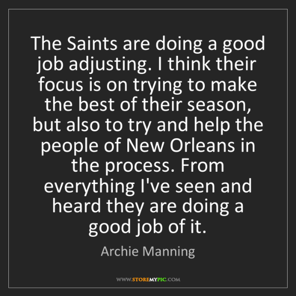 Archie Manning: The Saints are doing a good job adjusting. I think their...