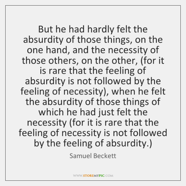But he had hardly felt the absurdity of those things, on the ...