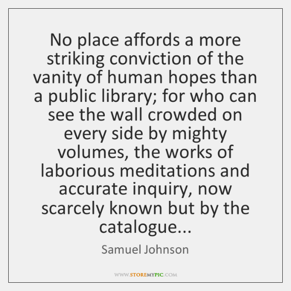 No place affords a more striking conviction of the vanity of human ...