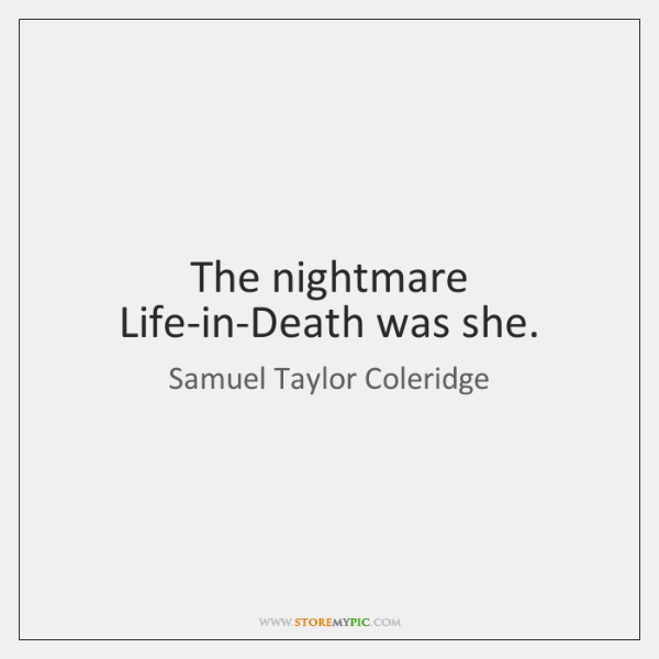 The nightmare Life-in-Death was she.