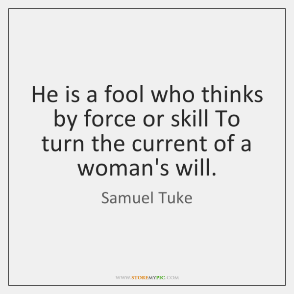 He is a fool who thinks by force or skill To turn ...