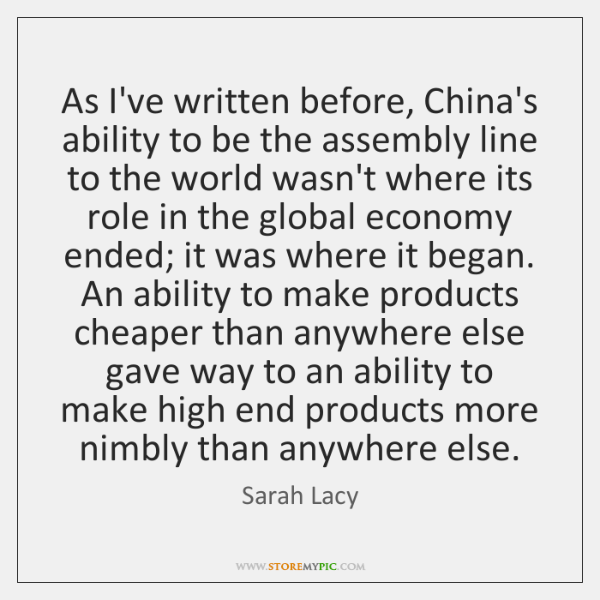 As I've written before, China's ability to be the assembly line to ...