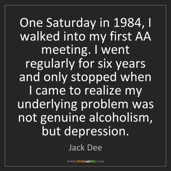 Jack Dee: One Saturday in 1984, I walked into my first AA meeting....