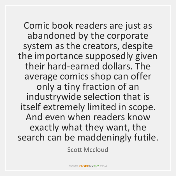 Comic book readers are just as abandoned by the corporate system as ...