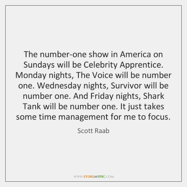 The number-one show in America on Sundays will be Celebrity Apprentice. Monday ...