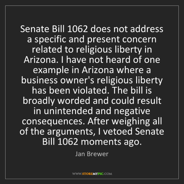 Jan Brewer: Senate Bill 1062 does not address a specific and present...