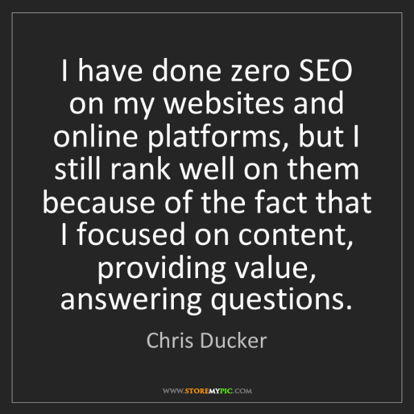 Chris Ducker: I have done zero SEO on my websites and online platforms,...
