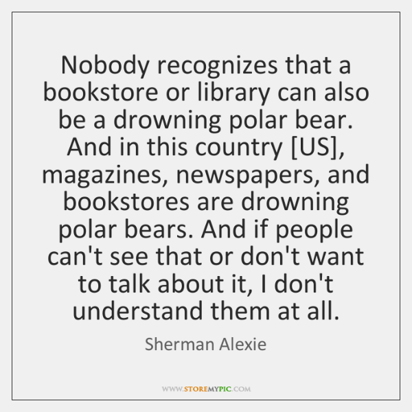 Nobody recognizes that a bookstore or library can also be a drowning ...
