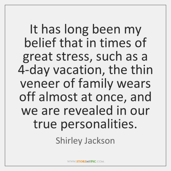It has long been my belief that in times of great stress, ...