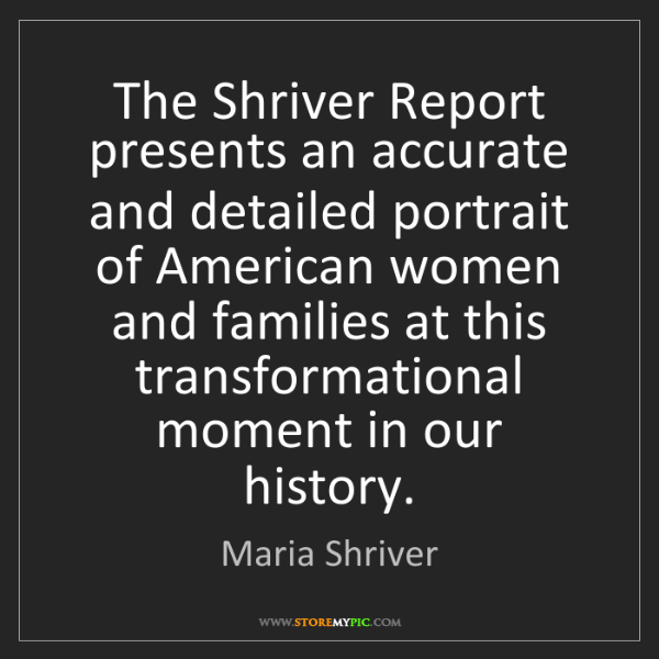 Maria Shriver: The Shriver Report presents an accurate and detailed...
