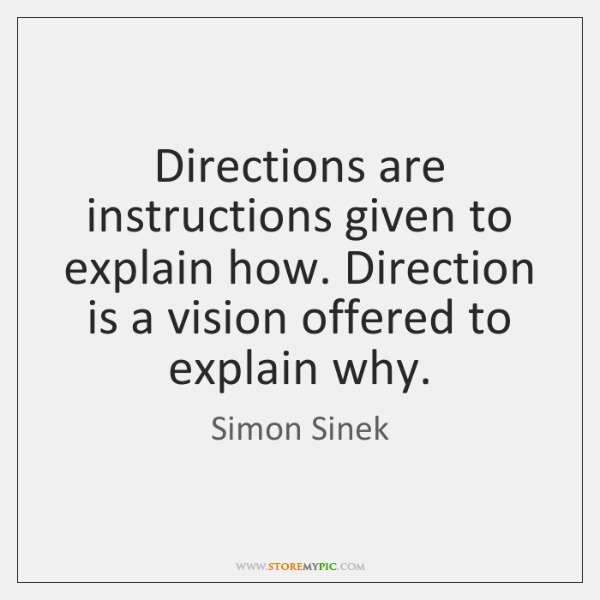 Directions are instructions given to explain how. Direction is a vision offered ...
