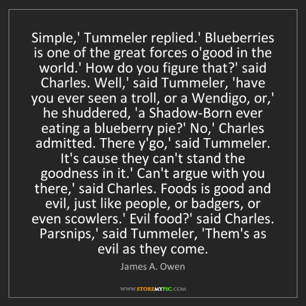 James A. Owen: Simple,' Tummeler replied.' Blueberries is one of the...