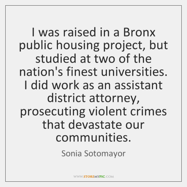 I was raised in a Bronx public housing project, but studied at ...