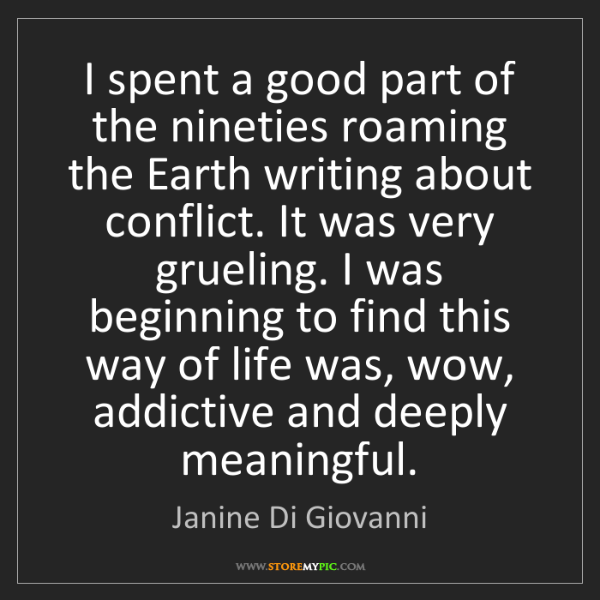 Janine Di Giovanni: I spent a good part of the nineties roaming the Earth...
