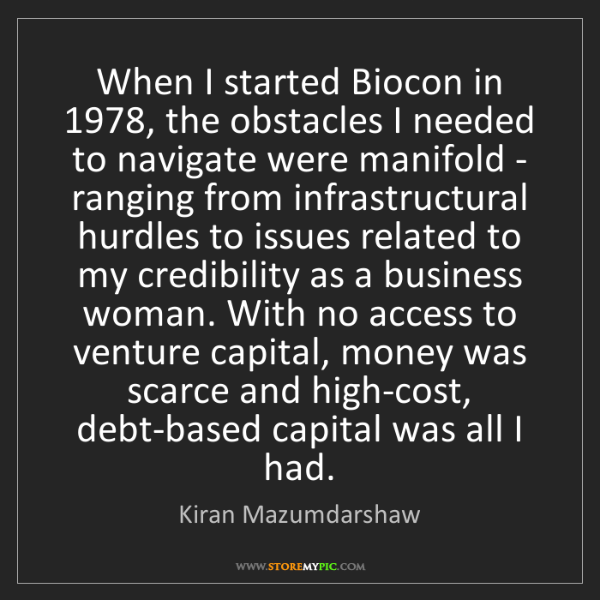 Kiran Mazumdarshaw: When I started Biocon in 1978, the obstacles I needed...