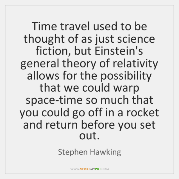 Time travel used to be thought of as just science fiction, but ...