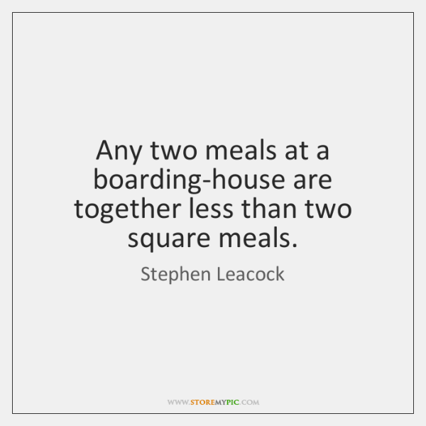 Any two meals at a boarding-house are together less than two square ...