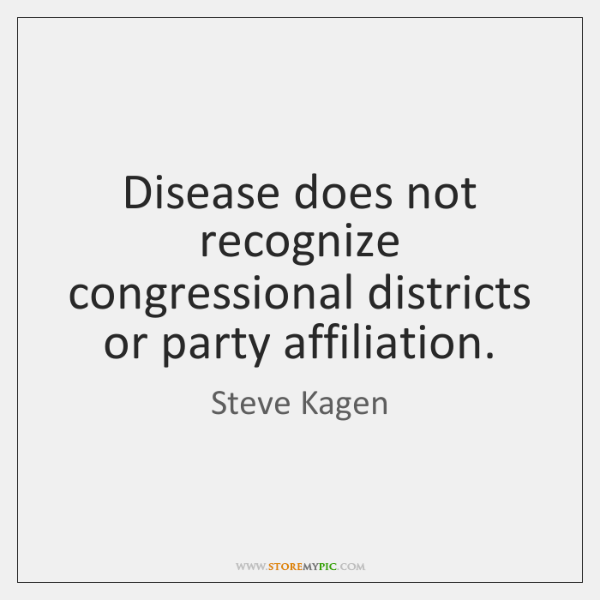 Disease does not recognize congressional districts or party affiliation.