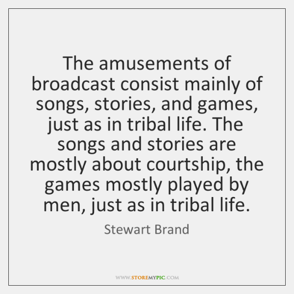 The amusements of broadcast consist mainly of songs, stories, and games, just ...