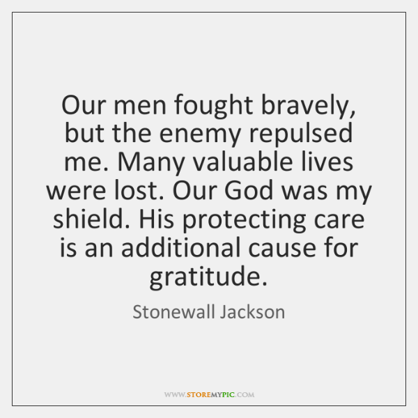 Our men fought bravely, but the enemy repulsed me. Many valuable lives ...