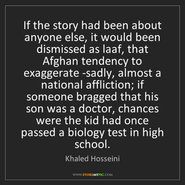 Khaled Hosseini: If the story had been about anyone else, it would been...