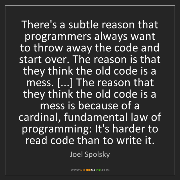 Joel Spolsky: There's a subtle reason that programmers always want...