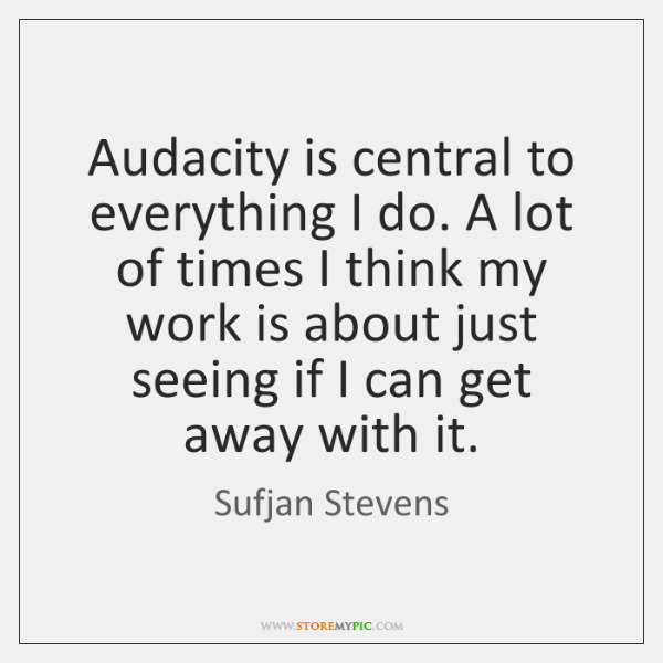 Audacity is central to everything I do. A lot of times I ...