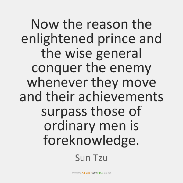 Now the reason the enlightened prince and the wise general conquer the ...