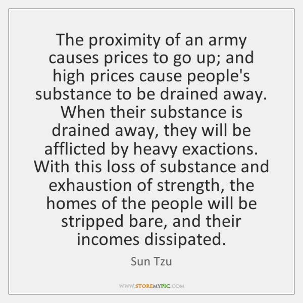 The proximity of an army causes prices to go up; and high ...