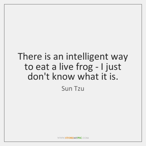 There is an intelligent way to eat a live frog - I ...