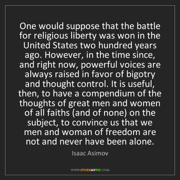 Isaac Asimov: One would suppose that the battle for religious liberty...