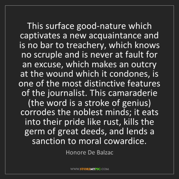 Honore De Balzac: This surface good-nature which captivates a new acquaintance...