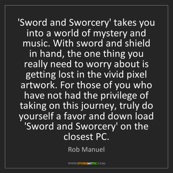 Rob Manuel: 'Sword and Sworcery' takes you into a world of mystery...