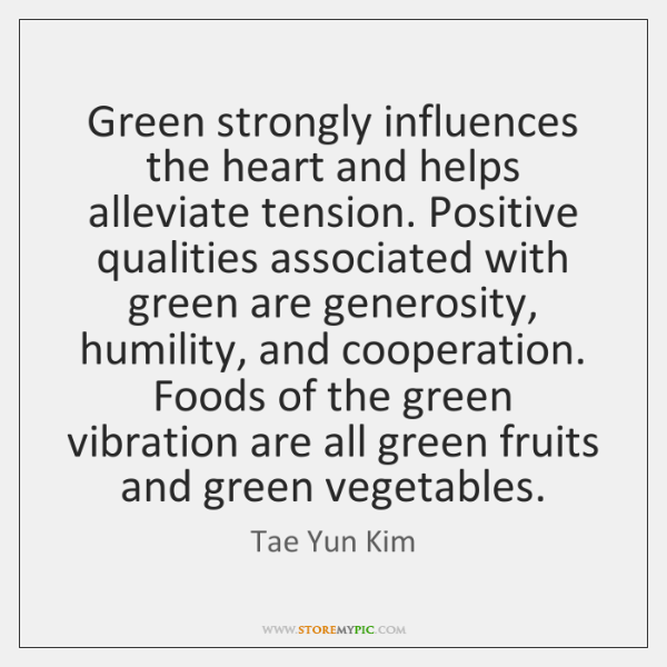 Green strongly influences the heart and helps alleviate tension. Positive qualities associated ...