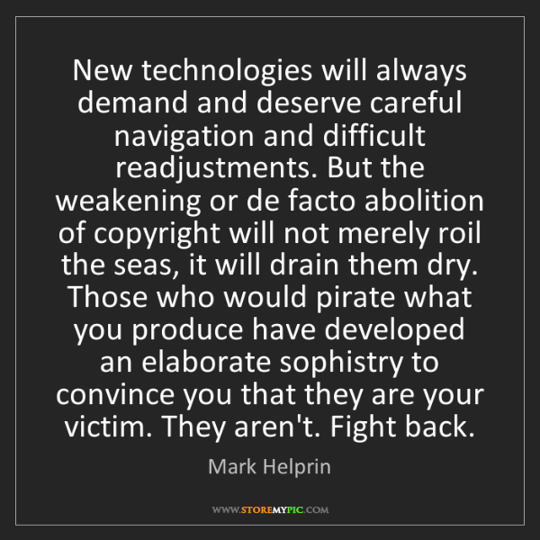 Mark Helprin: New technologies will always demand and deserve careful...