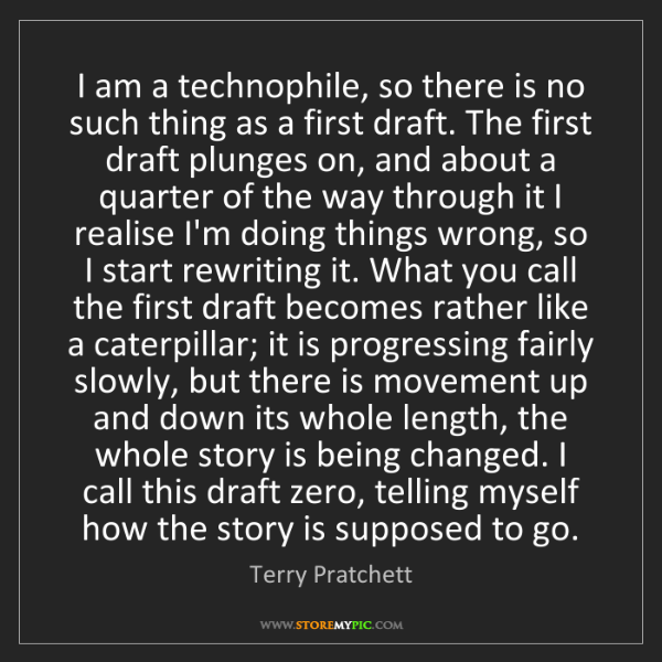Terry Pratchett: I am a technophile, so there is no such thing as a first...