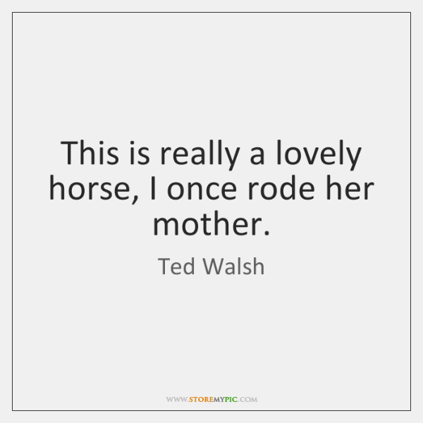 This is really a lovely horse, I once rode her mother.