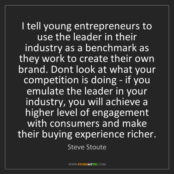 Steve Stoute: I tell young entrepreneurs to use the leader in their...