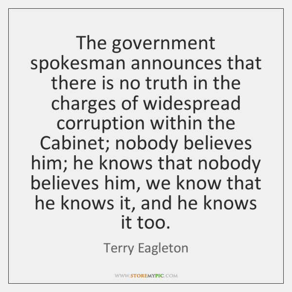 The government spokesman announces that there is no truth in the charges ...