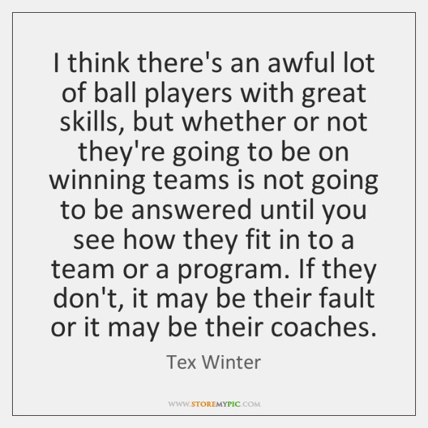 I think there's an awful lot of ball players with great skills, ...