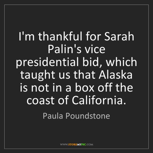 Paula Poundstone: I'm thankful for Sarah Palin's vice presidential bid,...
