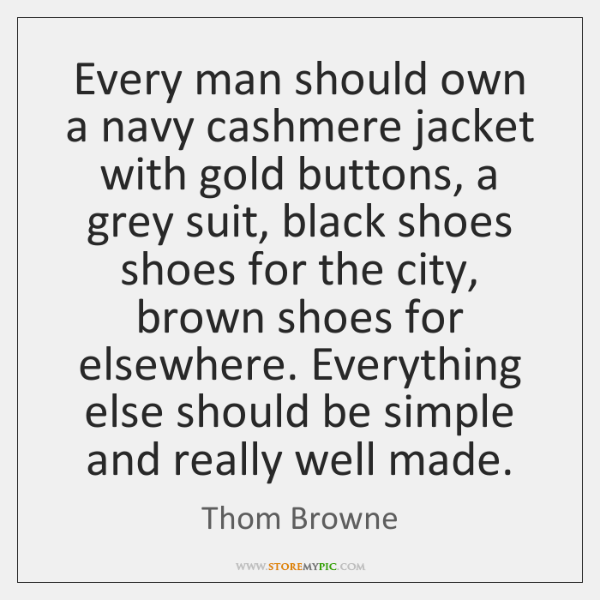 Every man should own a navy cashmere jacket with gold buttons, a ...