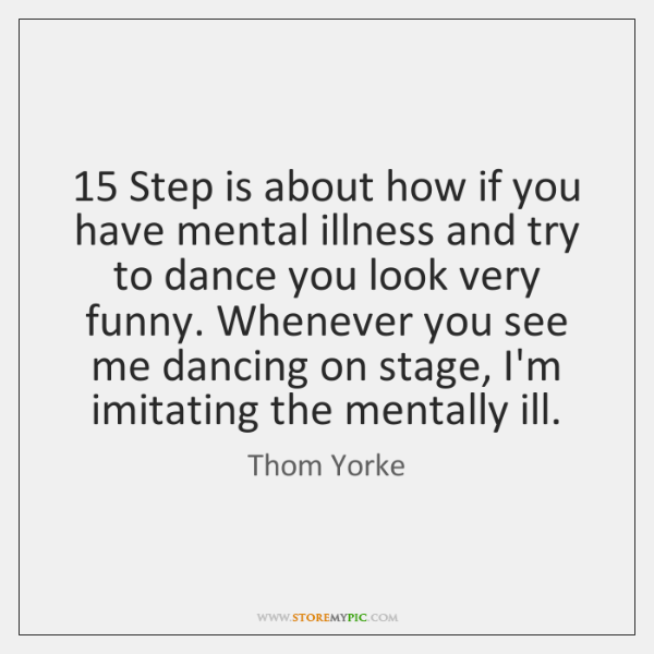 15 Step is about how if you have mental illness and try to ...