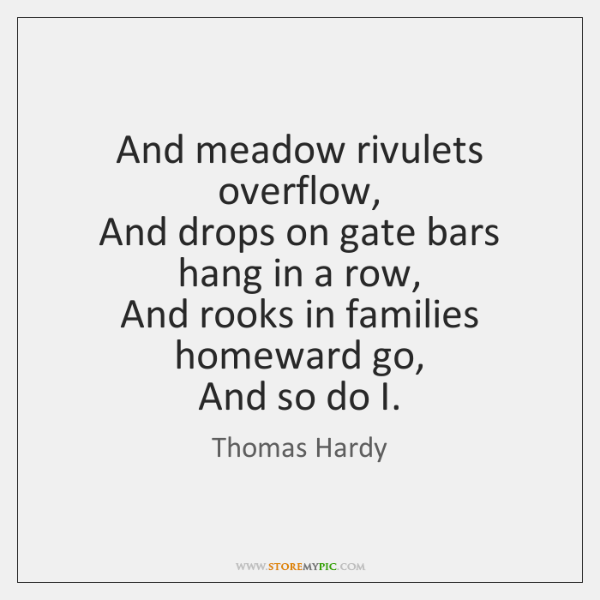 And meadow rivulets overflow,   And drops on gate bars hang in a ...