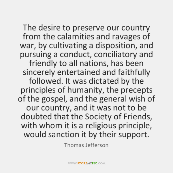 The desire to preserve our country from the calamities and ravages of ...