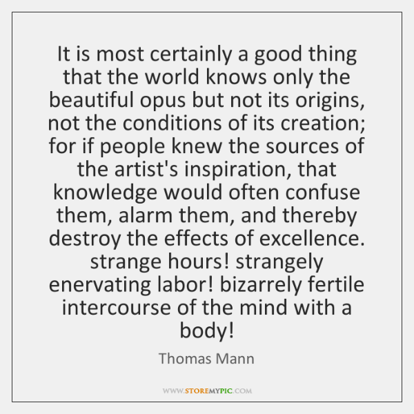 It is most certainly a good thing that the world knows only ...